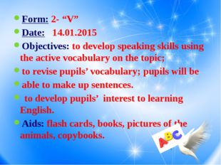 "Form: 2- ""V"" Date:   14.01.2015 Objectives: to develop speaking skills using"