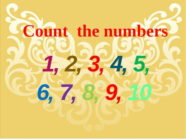 Count the numbers 1, 2, 3, 4, 5, 6, 7, 8, 9, 10
