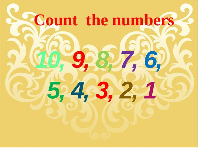 Count the numbers 10, 9, 8, 7, 6, 5, 4, 3, 2, 1