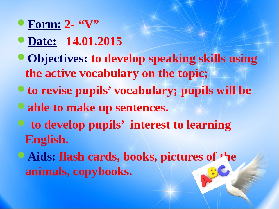 "Form: 2- ""V"" Date:   14.01.2015 Objectives: to develop speaking skills using..."