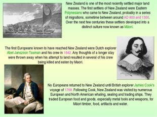 The first Europeans known to have reached New Zealand were Dutch explorer Ab