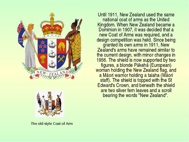 Until 1911, New Zealand used the same national coat of arms as the United Ki...