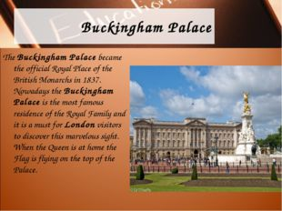 Buckingham Palace The Buckingham Palace became the official Royal Place of th