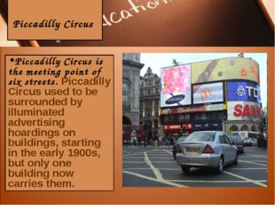 Piccadilly Circus Piccadilly Circus is the meeting point of six streets. Pic