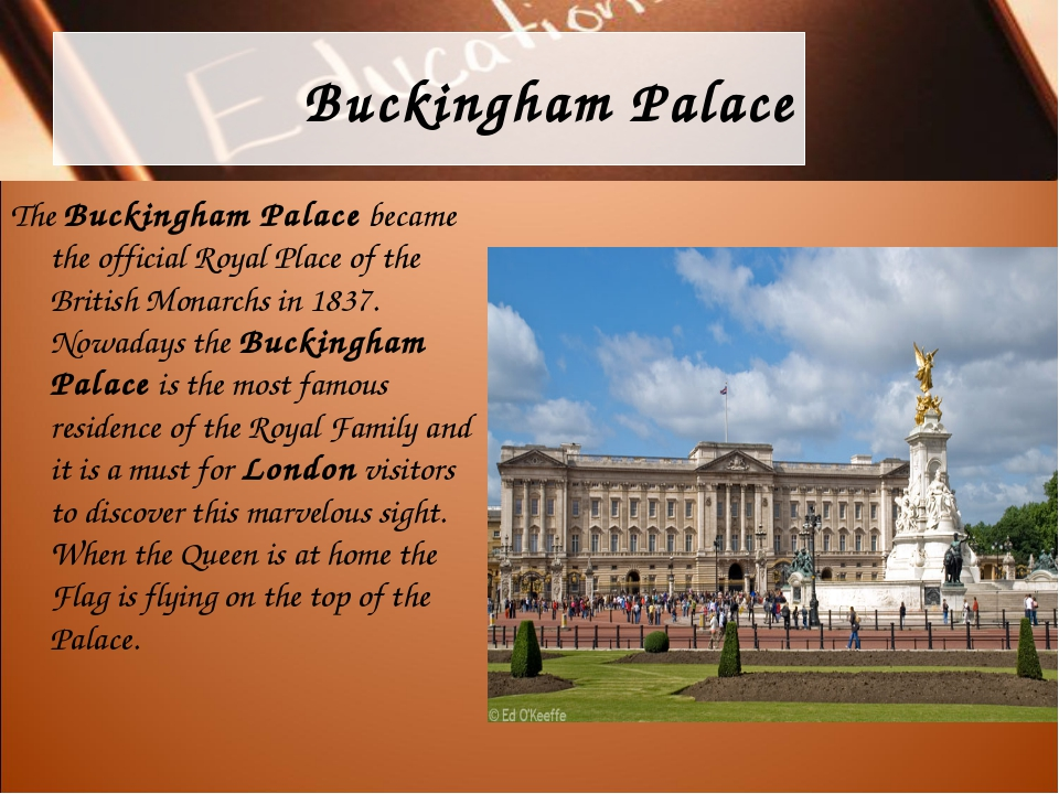 Buckingham Palace The Buckingham Palace became the official Royal Place of th...