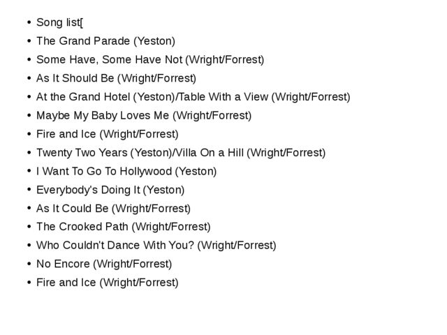 Song list[ The Grand Parade (Yeston) Some Have, Some Have Not (Wright/Forres...