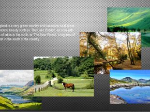 England is a very green country and has many rural areas of natural beauty su