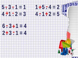 5 . 3 . 1 = 1 1 . 5 . 4 = 2 4 . 1 . 2 = 3 4 . 1 . 2 = 5 6 . 3 . 1 = 4 2 . 3 .