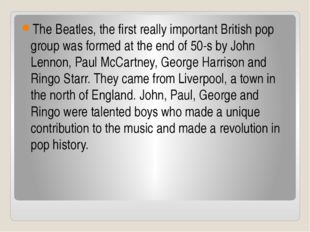 The Beatles, the first really important British pop group was formed at the e