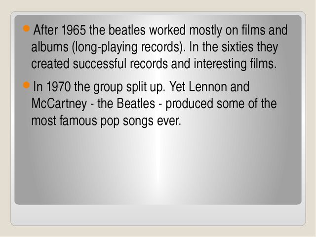After 1965 the beatles worked mostly on films and albums (long-playing record...