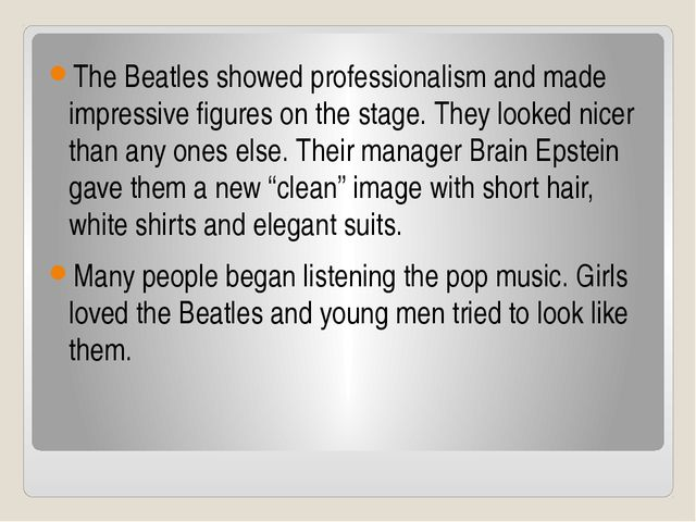 The Beatles showed professionalism and made impressive figures on the stage....