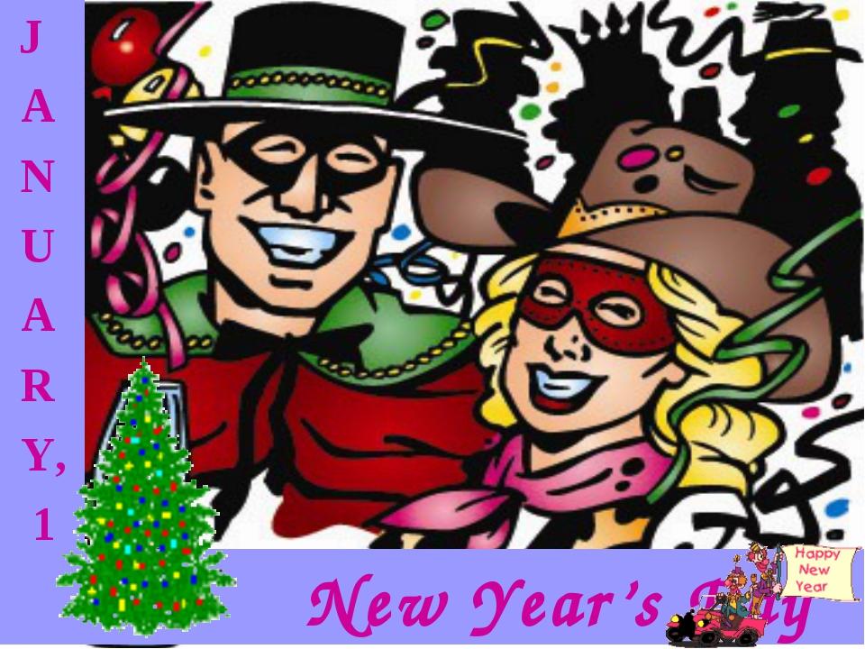 J A N U A R Y, 1 New Year's Day