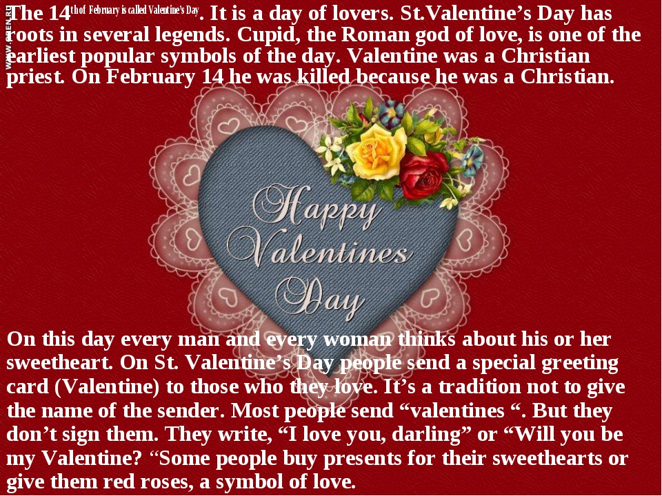 The 14th of February is called Valentine's Day. It is a day of lovers. St.Val...