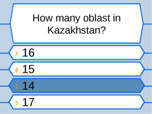 How many oblast in Kazakhstan? A 16 B 15 C 14 D 17