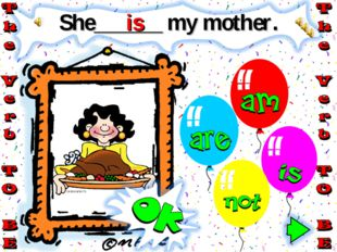 She______ my mother. is