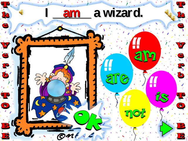 I ______ a wizard. am