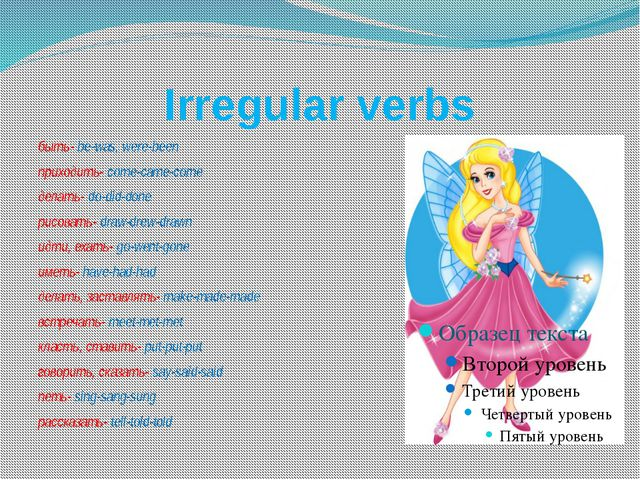 Irregular verbs быть- be-was, were-been приходить- come-came-come делать- do-...