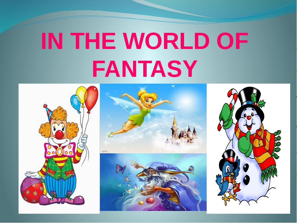 IN THE WORLD OF FANTASY