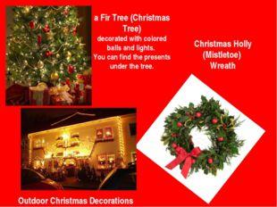 Christmas Holly (Mistletoe) Wreath Outdoor Christmas Decorations a Fir Tree (