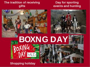 Shopping holiday Day for sporting events and hunting The tradition of receivi