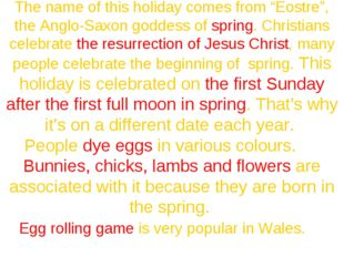 """The name of this holiday comes from """"Eostre"""", the Anglo-Saxon goddess of spri"""