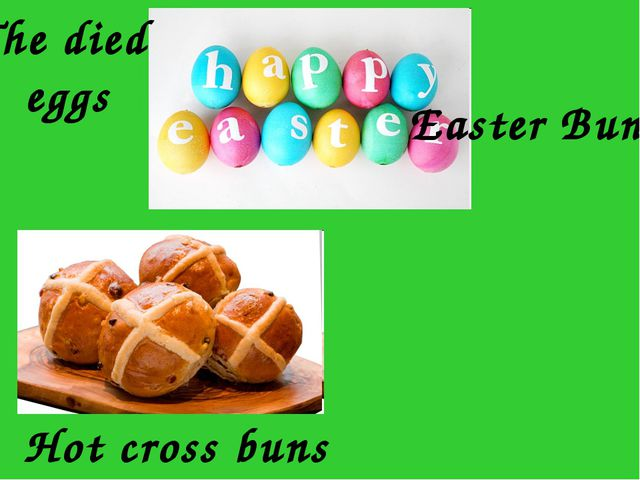 The died eggs Easter Bunny Hot cross buns
