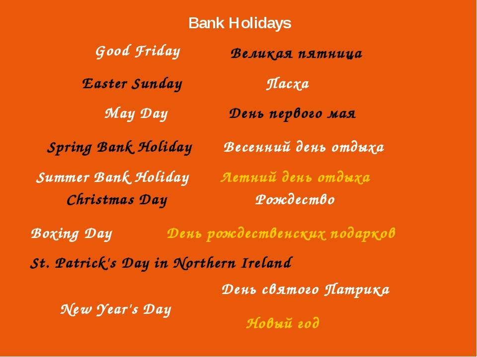 New Year's Day Good Friday Easter Sunday May Day Spring Bank Holiday Summer B...