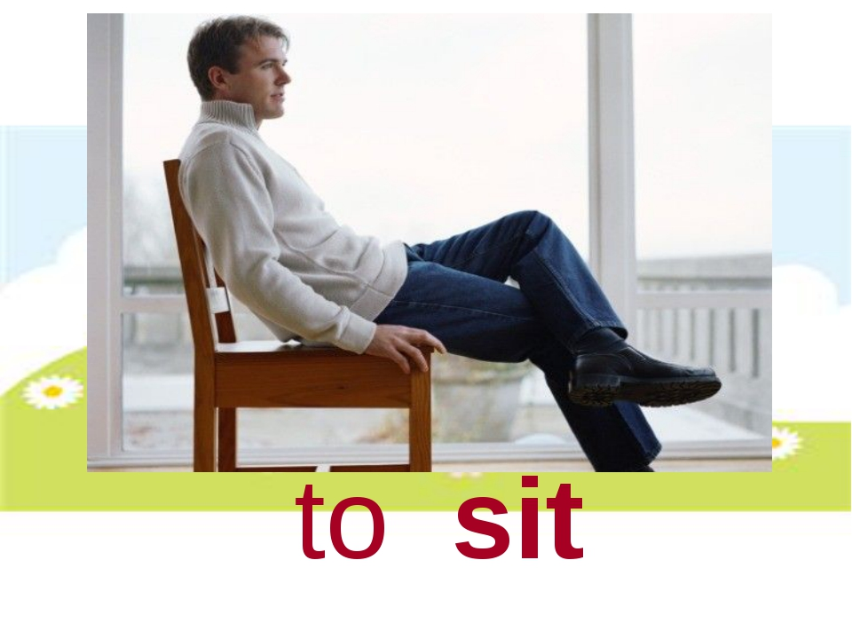 to sit