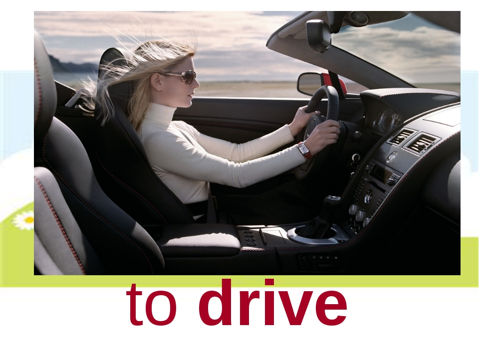 to drive