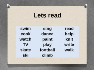 Lets read swim cook watch TV skate ski sing dance paint play football climb r