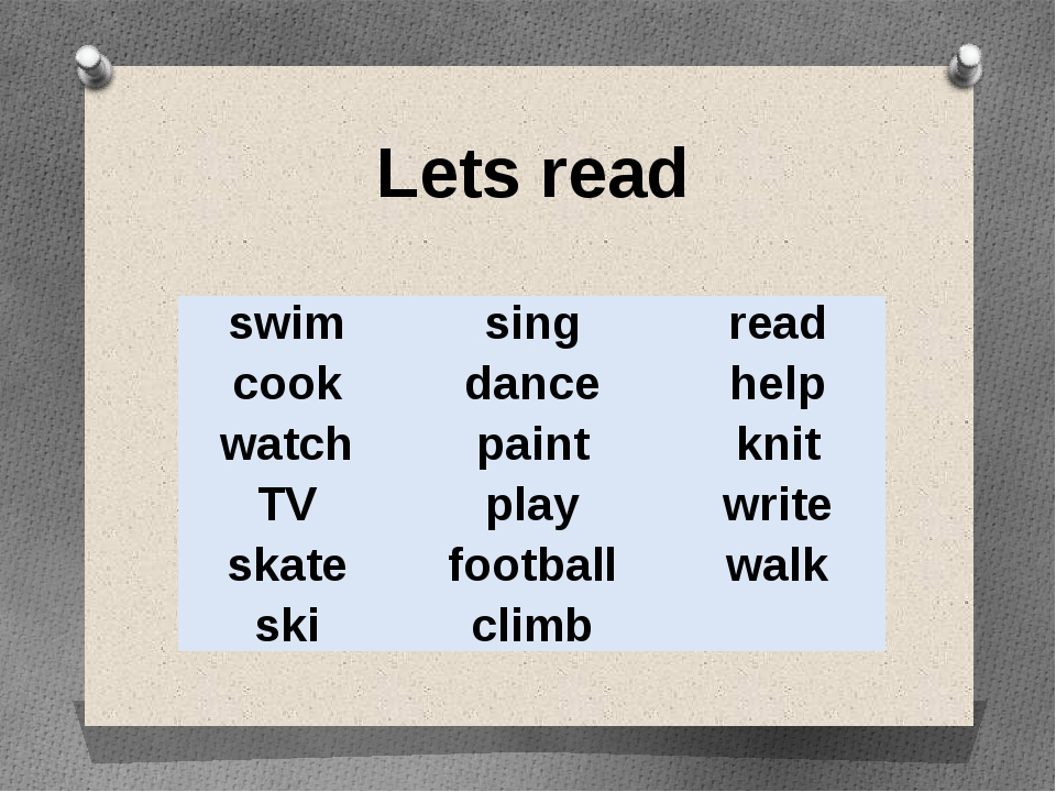 Lets read swim cook watch TV skate ski sing dance paint play football climb r...