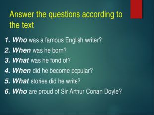 Answer the questions according to the text 1. Who was a famous English writer