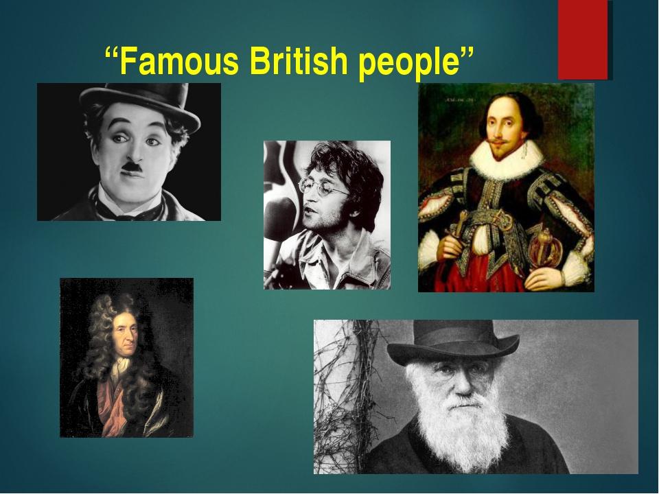 """Famous British people"""