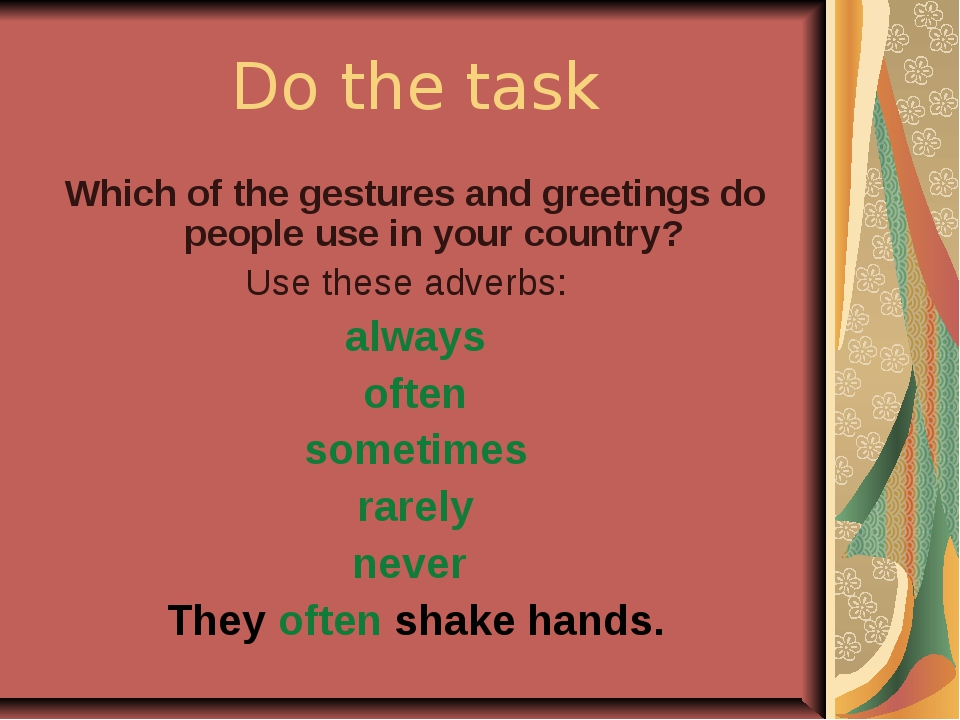 Do the task Which of the gestures and greetings do people use in your country...
