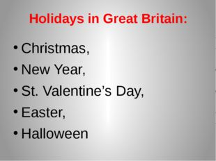 Holidays in Great Britain: Christmas, New Year, St. Valentine's Day, Easter,