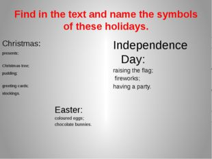 Find in the text and name the symbols of these holidays. Christmas: presents;