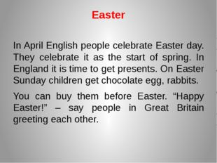 Easter In April English people celebrate Easter day. They celebrate it as the