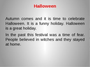Halloween Autumn comes and it is time to celebrate Halloween. It is a funny h