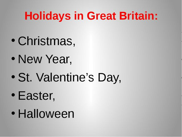 Holidays in Great Britain: Christmas, New Year, St. Valentine's Day, Easter,...