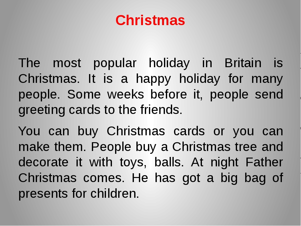 Christmas The most popular holiday in Britain is Christmas. It is a happy hol...