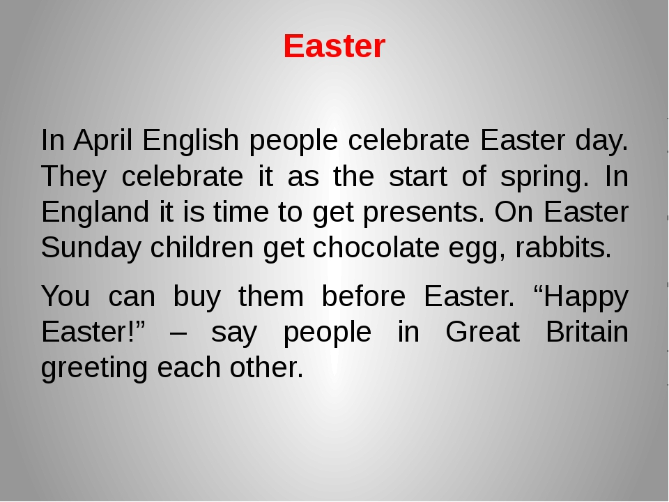 Easter In April English people celebrate Easter day. They celebrate it as the...