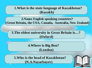 1.What is the state language of Kazakhstan? (Kazakh) 5.Who is the head of Ka