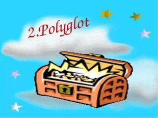 2.Polyglot