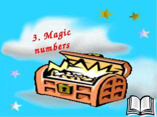 3. Magic numbers