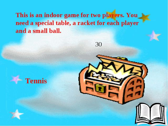 This is an indoor game for two players. You need a special table, a racket f...