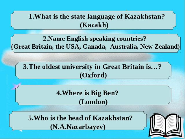 1.What is the state language of Kazakhstan? (Kazakh) 5.Who is the head of Ka...