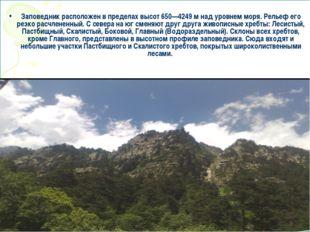 Заповедник расположен в пределах высот 650—4249 м над уровнем моря. Рельеф е