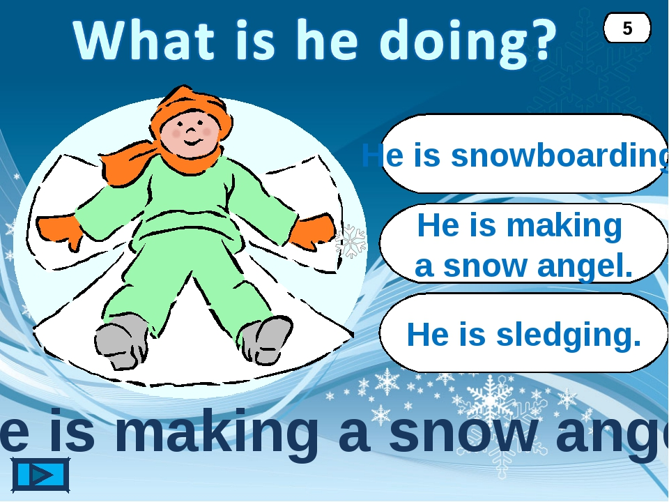 He is making a snow angel. He is making a snow angel. 5 He is snowboarding. H...