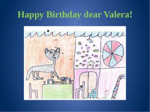 Happy Birthday dear Valera!