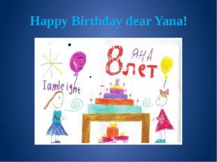 Happy Birthday dear Yana!